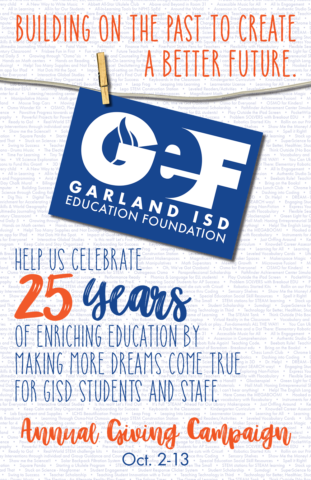 Help us celebrate 25 years of enriching education by making more dreams come true for GISD students and staff. The annual giving campaign runs from Oct. 2 - 13.