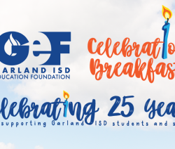 Garland Education Foundation celebration breakfast. Celebrating 25 years of supporting Garland ISD students and staff.